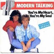 MODERN TALKING - YOU RE MY HEART YOU RE MY SOUL