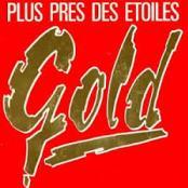 GOLD - PLUS PRES DES ETOILES