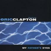 ERIC CLAPTON - MY FATHER S EYES