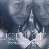 JENIFER - DONNE-MOI LE TEMPS