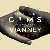 MAITRE GIMS - La meme (avec Vianney)