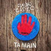 CLAUDIO CAPEO - Ta main